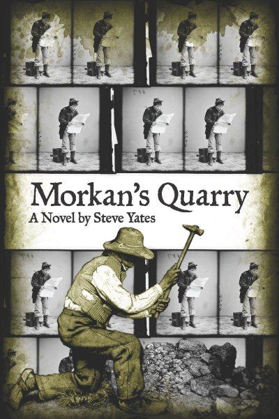 Morkan's Quarry (Moon City Press 2010)