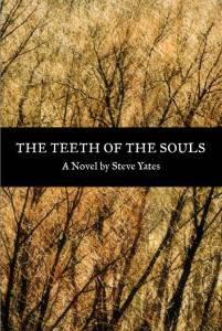 The Teeth of the Souls (Moon City Press 2015)